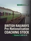 Image for British Railways Pre-Nationalisation Coaching Stock Volume 2 LMS & SR : 2
