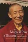 Image for The magical play of illusion  : the autobiography of Trijang Rinpoche