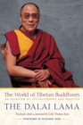 Image for The World of Tibetan Buddhism : An Overview of Its Philosophy and Practice