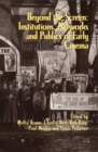 Image for Beyond the screen  : institutions, networks and publics of early cinema