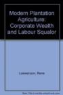 Image for Modern Plantation Agriculture