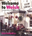 Image for Welcome to Welsh - A Complete Welsh Course for Beginners