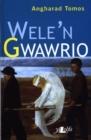 Image for Wele'n Gwawrio