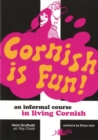 Image for Cornish is Fun - An Informal Course in Living Cornish