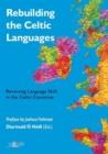 Image for Rebuilding the Celtic languages  : reversing the language shift in the Celtic countries