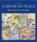 Image for West Sussex Parish Maps : A Sense of a Place