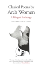 Image for Classical poems by Arab women  : a bilingual anthology