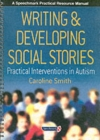 Image for Writing & developing social stories  : practical interventions in autism