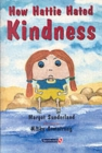 Image for How Hattie hated kindness  : a story for children locked in rage or hate