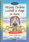 Image for Helping children locked in rage or hate  : a guidebook