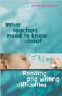 Image for What Teachers Need to Know About Reading and Writing Difficulties