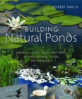 Image for Building Natural Ponds : Create a Clean, Algae-free Pond without Pumps, Filters, or Chemicals