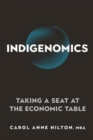 Image for Indigenomics : Taking a Seat at the Economic Table