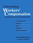 Image for Understanding Workers' Compensation : A Guide for Safety and Health Professionals