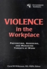 Image for Violence in the Workplace : Preventing, Assessing, and Managing Threats at Work