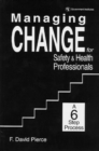 Image for Managing Change for Safety & Health Professionals : A Six Step Process