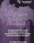 Image for Risk Management Planning Handbook : A Comprehensive Guide to Hazard Assessment, Accidental Release Prevention, and Consequence Analysis