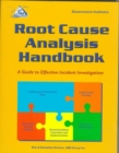 Image for Root Cause Analysis Handbook : A Guide to Effective Incident Investigation