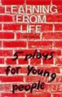 Image for Learning from Life : Five Plays for Young People