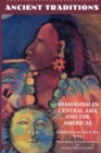 Image for Ancient Traditions : Shamanism in Central Asia and the Americas