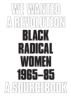 Image for We wanted a revolution  : Black radical women, 1965-85