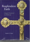 Image for Resplendent faith  : liturgical treasuries of the Middle Ages