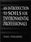 Image for An Introduction to Soils for Environmental Professionals