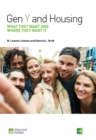 Image for Gen Y and Housing : What They Want and Where They Want It