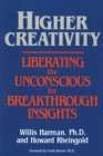 Image for Higher Creativity : Liberating the Unconscious for Breakthrough Insights