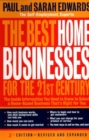 Image for The Best Home Businesses for the 21st Century - 3rd Revised Edition : The Inside Information You Need to Know to Select a Home-Based Business