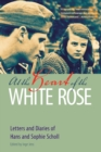Image for At the Heart of the White Rose : Letters and Diaries of Hans and Sophie Scholl