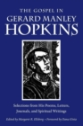 Image for Gospel in Gerard Manley Hopkins : Selections from His Poems, Letters, Journals, and Spiritual Writings