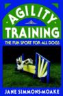 Image for Agility Training : The Fun Sport for All Dogs