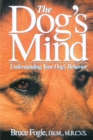 Image for The Dog's Mind : Understanding Your Dog's Behaviour