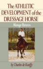 Image for Athletic Development of the Dressage Horse : Manege Patterns for Classical Training