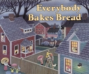 Image for Everybody Bakes Bread