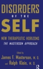 Image for Disorders of the Self : New Therapeutic Horizons: The Masterson Approach