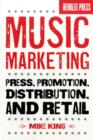 Image for Music marketing  : press, promotion, distribution, and retail