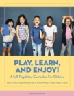 Image for Play, Learn, and Enjoy! : A Self-Regulation Curriculum for Children