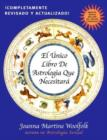 Image for El Unico Libro de Astrologia Que Necesitara
