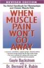 Image for When Muscle Pain Won't Go Away : Relief Handbook for Fibromyalgia and Chronic Muscle Pain