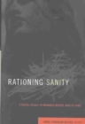 Image for Rationing sanity  : ethical issues in managed mental health care