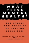 Image for What Price Mental Health? : The Ethics and Politics of Setting Priorities