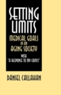 Image for Setting limits  : medical goals in an aging society