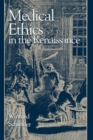 Image for Medical Ethics in the Renaissance