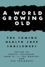 Image for A World Growing Old : The Coming Health Care Challenges