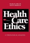 Image for Health Care Ethics : A Theological Analysis, Fourth Edition