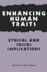 Image for Enhancing Human Traits : Ethical and Social Implications