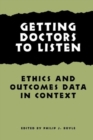 Image for Getting Doctors to Listen : Ethics and Outcomes Data in Context