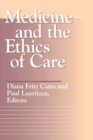 Image for Medicine and the Ethics of Care